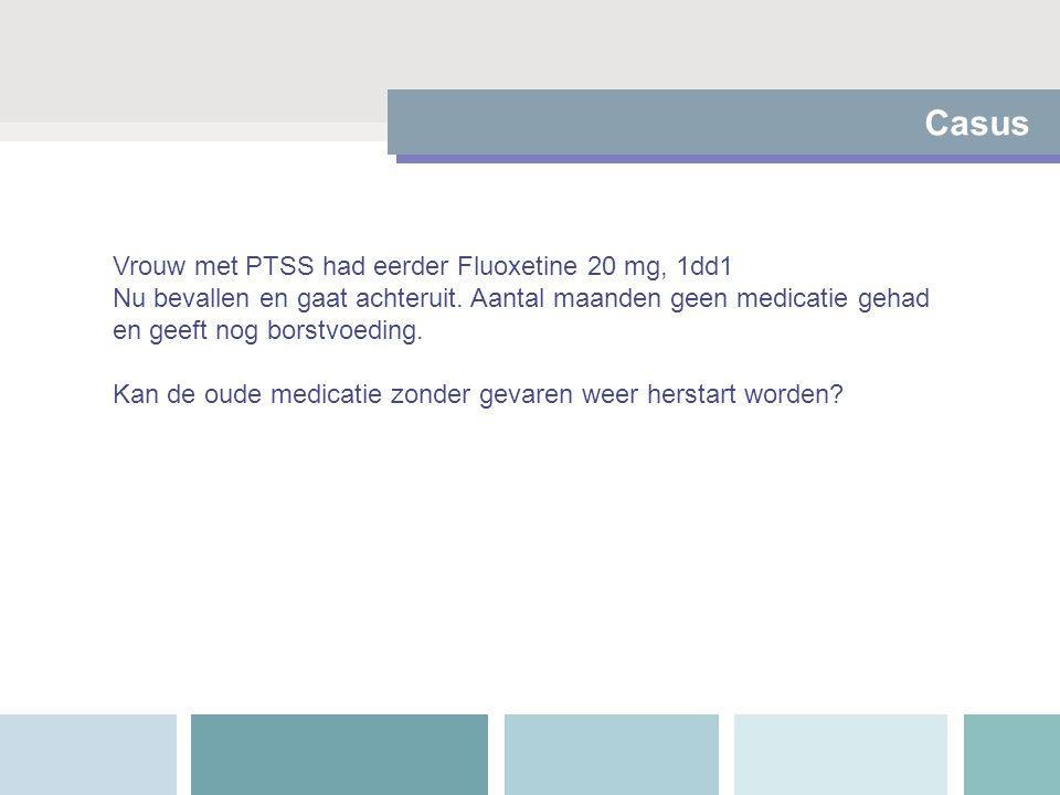 Casus Vrouw met PTSS had eerder Fluoxetine 20 mg, 1dd1