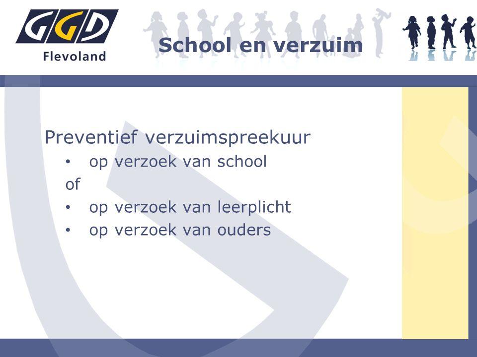 School en verzuim Preventief verzuimspreekuur op verzoek van school of