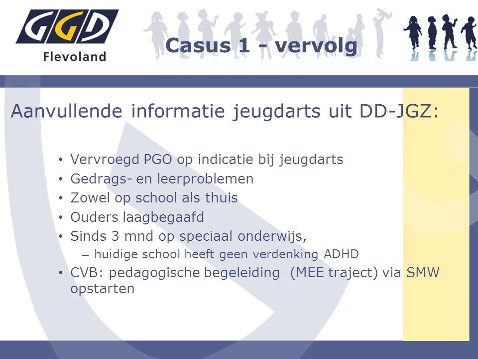 Casus 1 - vervolg Aanvullende informatie jeugdarts uit DD-JGZ: