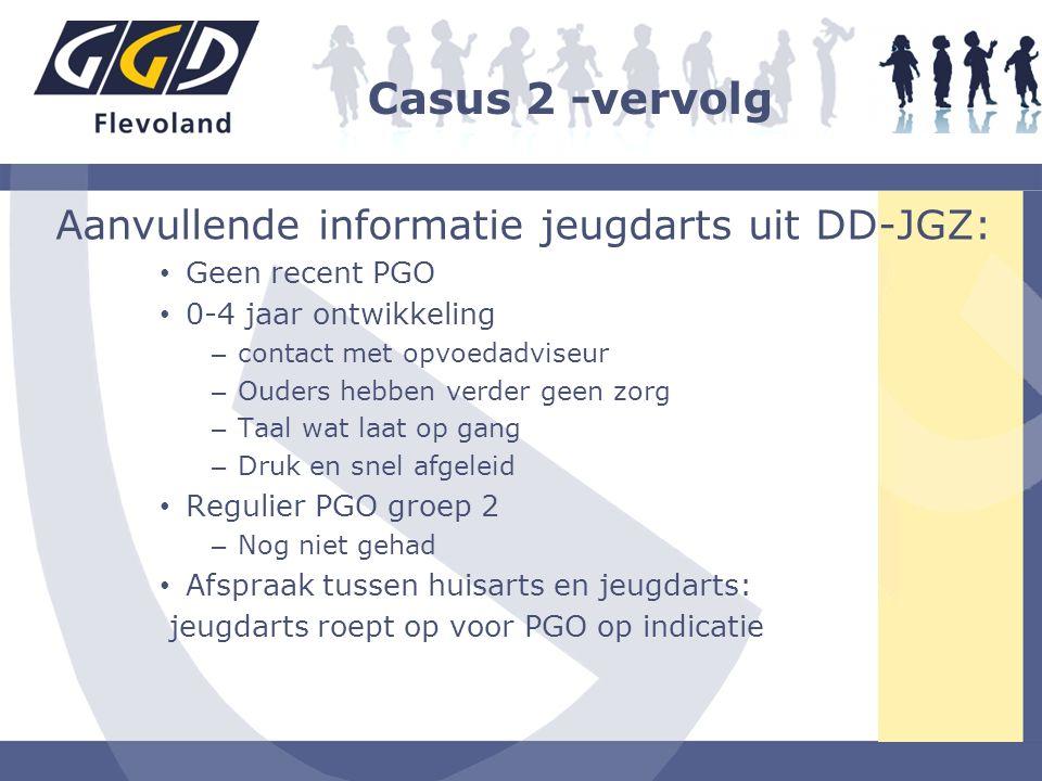 Casus 2 -vervolg Aanvullende informatie jeugdarts uit DD-JGZ: