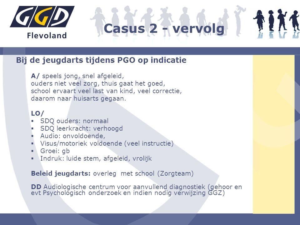 Casus 2 - vervolg Bij de jeugdarts tijdens PGO op indicatie