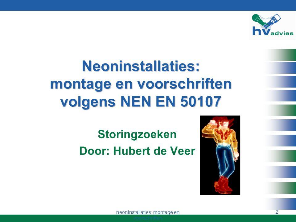 Neoninstallaties: montage en voorschriften volgens NEN EN 50107