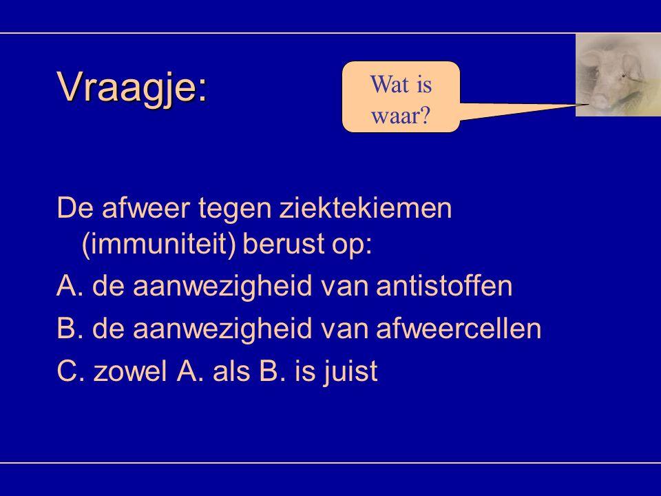 Vraagje: De afweer tegen ziektekiemen (immuniteit) berust op: