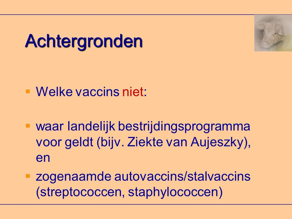 Achtergronden Welke vaccins niet: