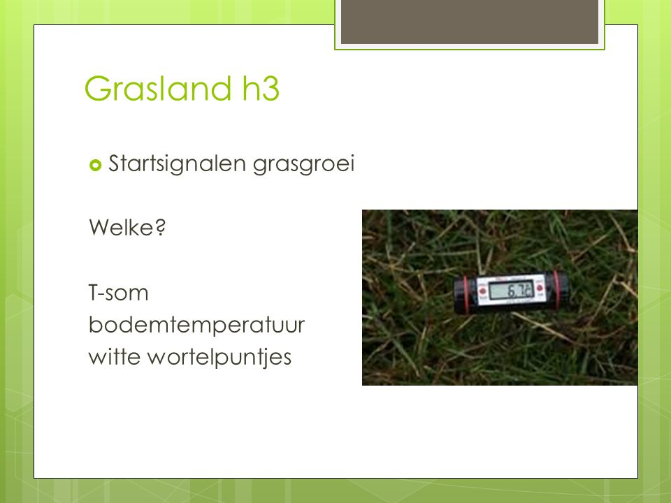 Grasland h3 Startsignalen grasgroei Welke T-som bodemtemperatuur