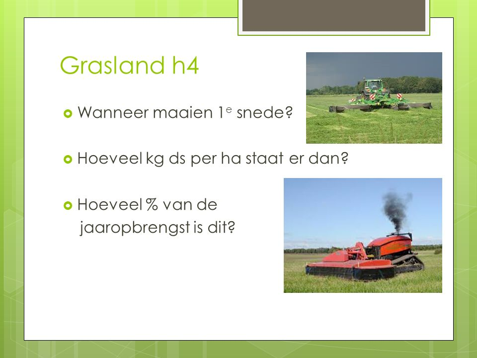 Grasland h4 Wanneer maaien 1e snede