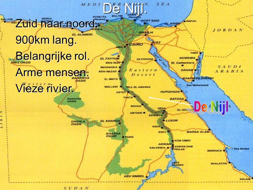 De Nijl. Zuid naar noord. 900km lang. Belangrijke rol. Arme mensen.