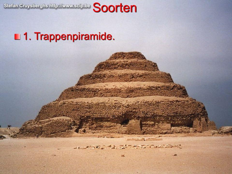Soorten 1. Trappenpiramide.