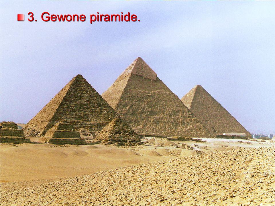 3. Gewone piramide.