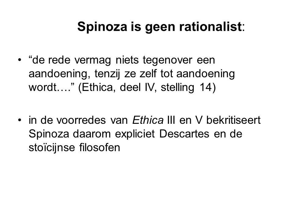 Spinoza is geen rationalist: