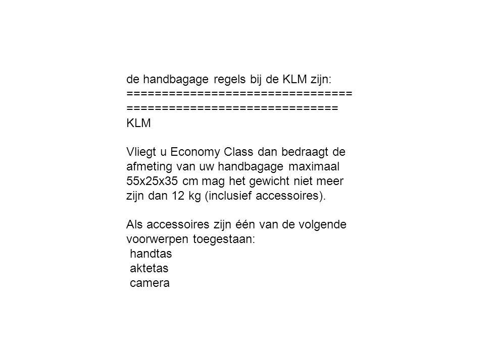 de handbagage regels bij de KLM zijn: