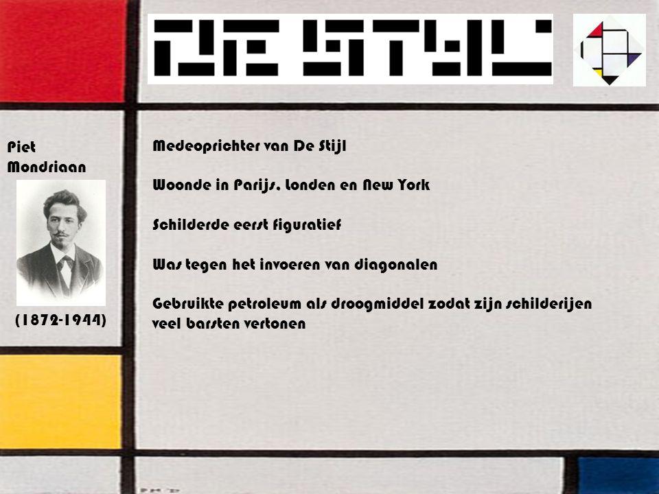 Piet Mondriaan. Medeoprichter van De Stijl. Woonde in Parijs, Londen en New York. Schilderde eerst figuratief.