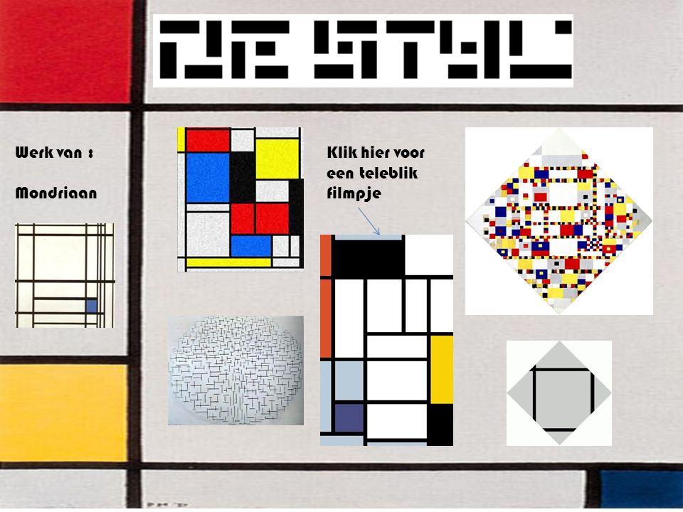 Werk van : Mondriaan Klik hier voor een teleblik filmpje