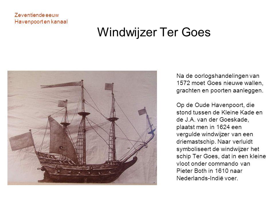 Zeventiende eeuw Havenpoort en kanaal Windwijzer Ter Goes