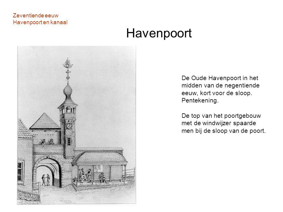 Zeventiende eeuw Havenpoort en kanaal Havenpoort