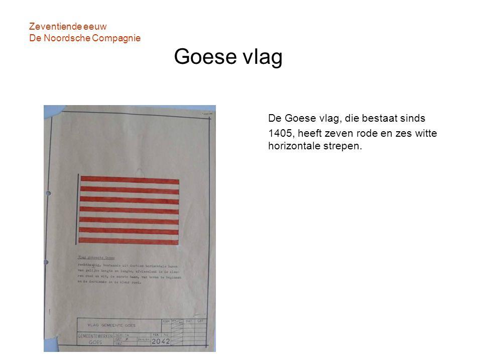 Zeventiende eeuw De Noordsche Compagnie Goese vlag