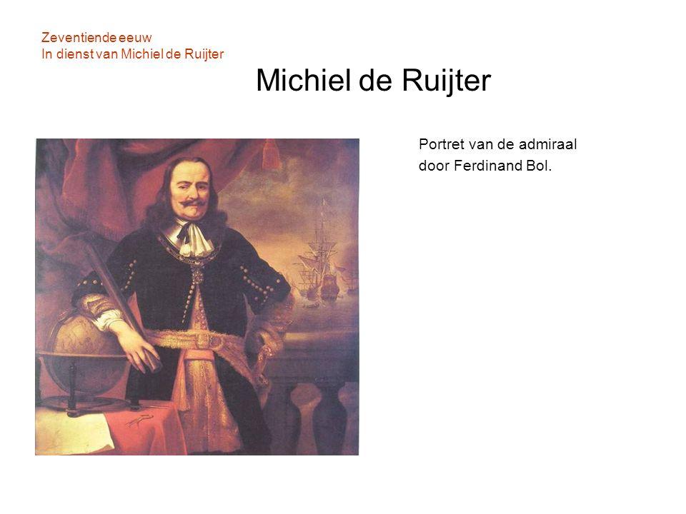 Zeventiende eeuw In dienst van Michiel de Ruijter Michiel de Ruijter