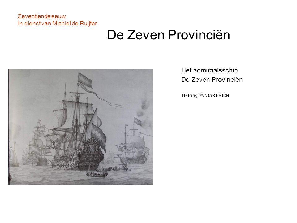 Zeventiende eeuw In dienst van Michiel de Ruijter De Zeven Provinciën