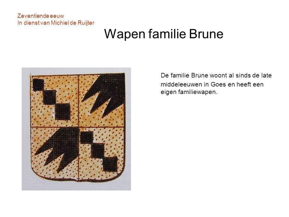 Zeventiende eeuw In dienst van Michiel de Ruijter Wapen familie Brune