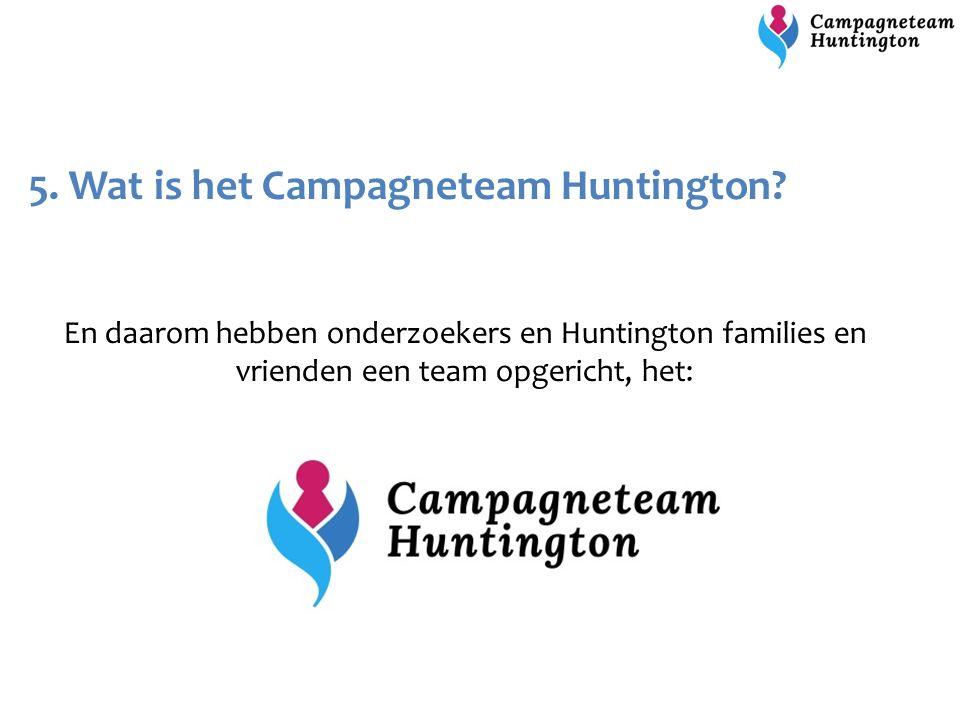 5. Wat is het Campagneteam Huntington