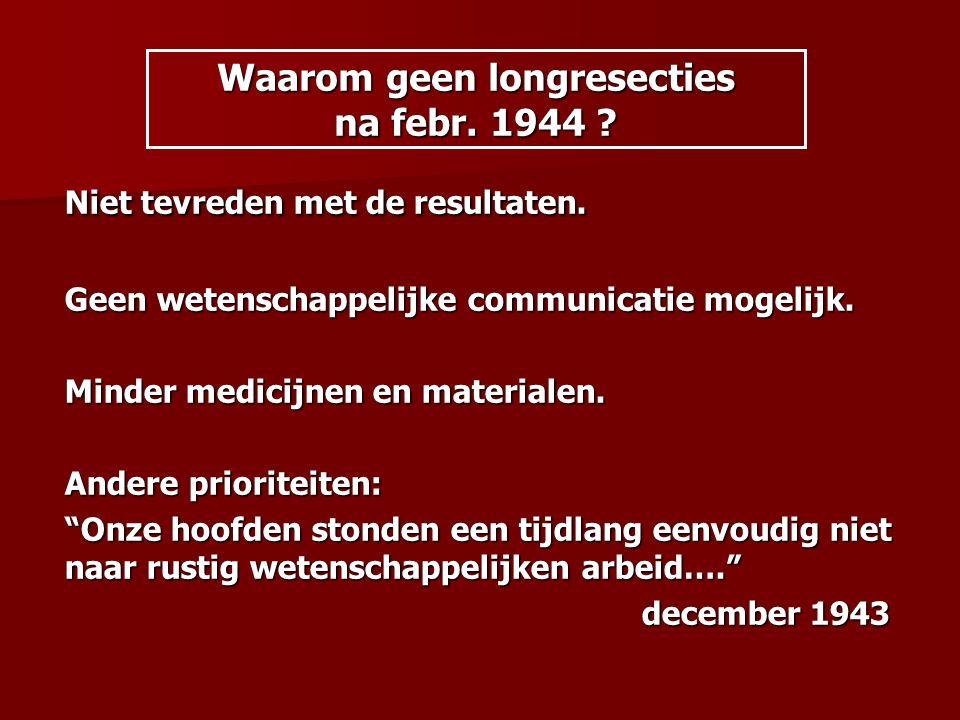 Waarom geen longresecties na febr. 1944