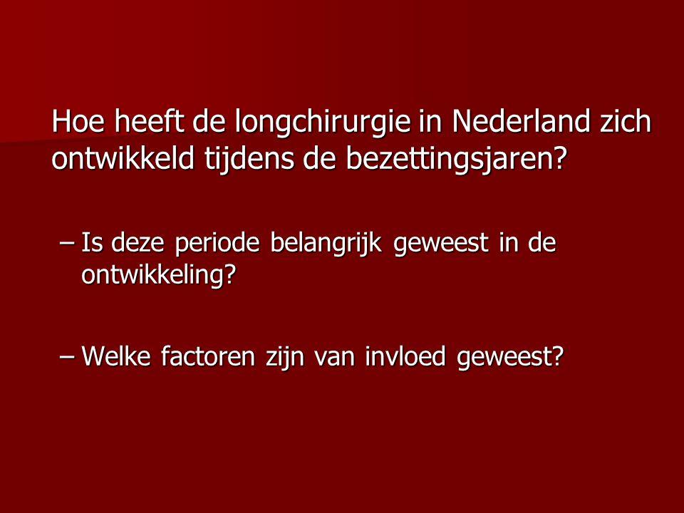 Hoe heeft de longchirurgie in Nederland zich ontwikkeld tijdens de bezettingsjaren