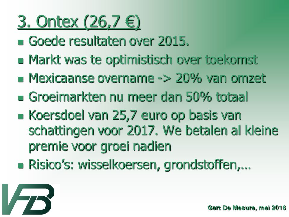 3. Ontex (26,7 €) Goede resultaten over 2015.