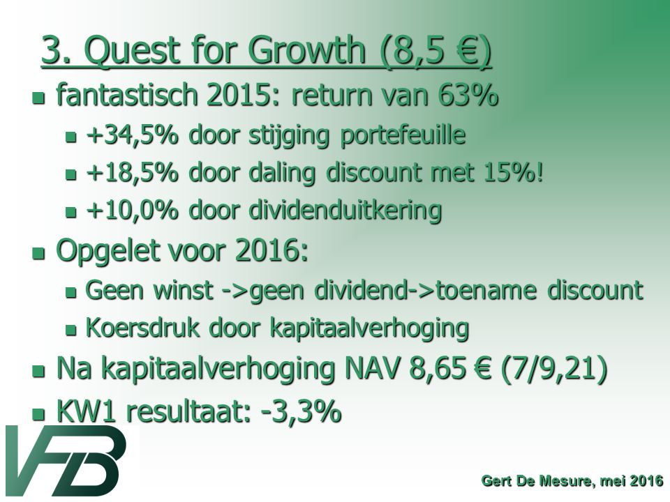 3. Quest for Growth (8,5 €) fantastisch 2015: return van 63%
