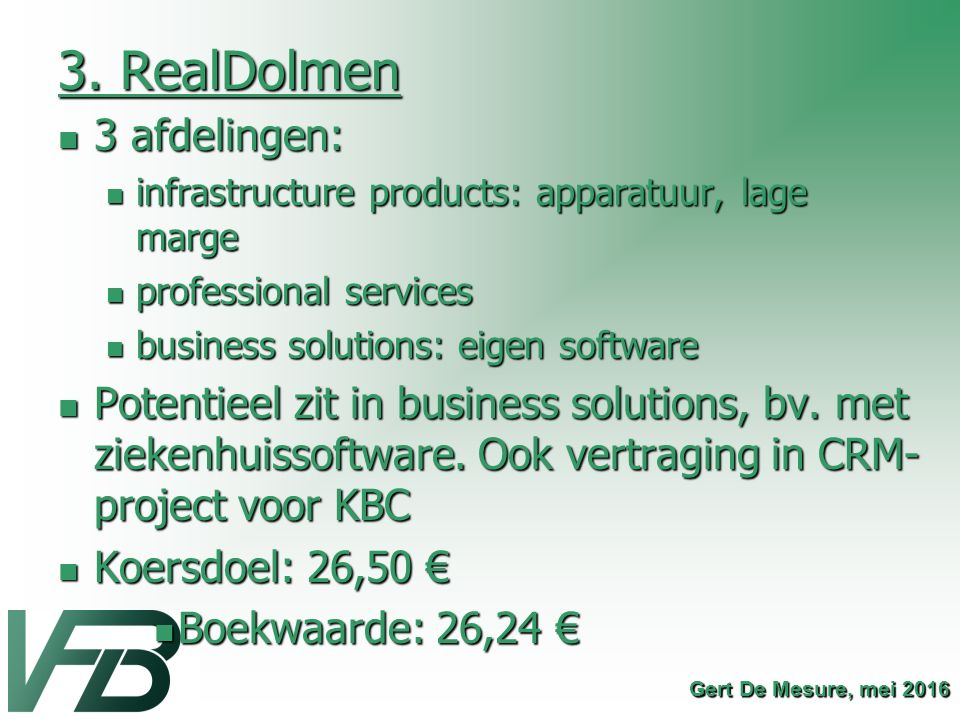 3. RealDolmen 3 afdelingen: