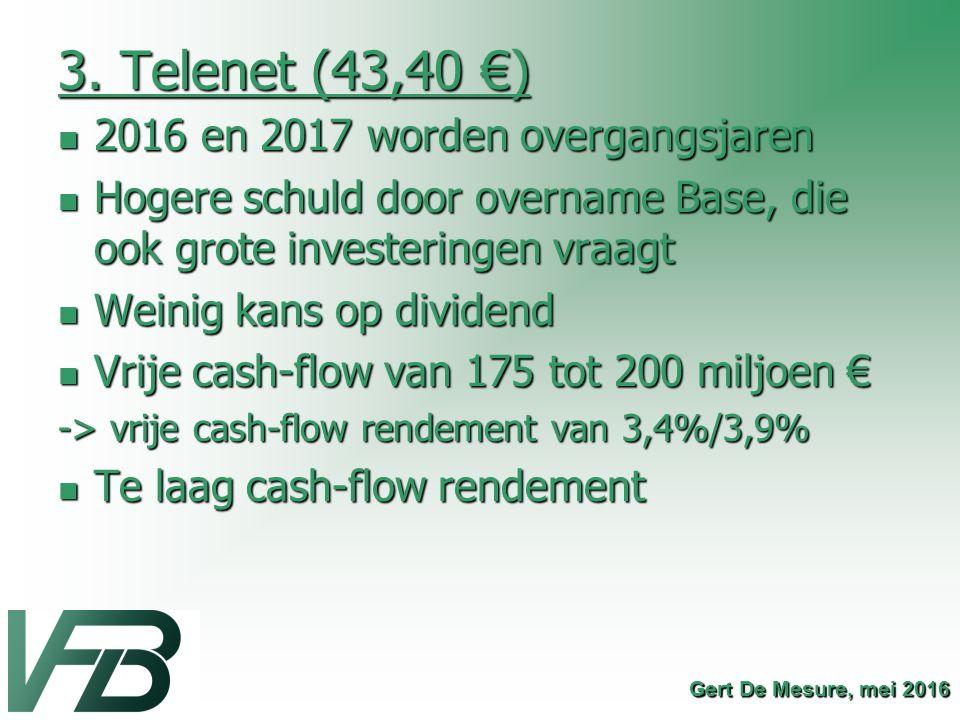3. Telenet (43,40 €) 2016 en 2017 worden overgangsjaren