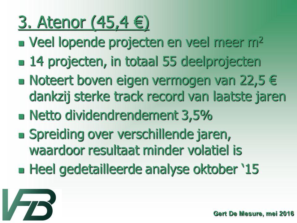 3. Atenor (45,4 €) Veel lopende projecten en veel meer m2