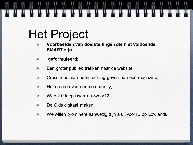 Het Project Voorbeelden van doelstellingen die niet voldoende SMART zijn. geformuleerd: Een groter publiek trekken naar de website;