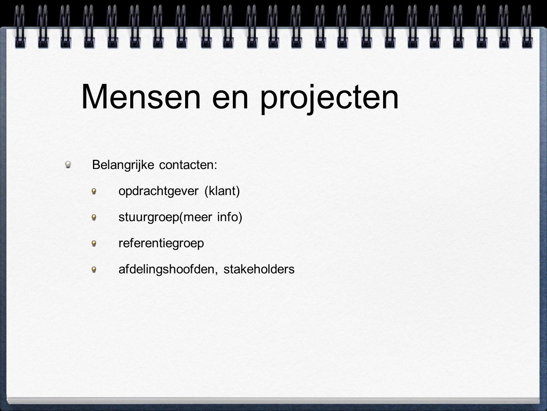 Mensen en projecten Belangrijke contacten: opdrachtgever (klant)