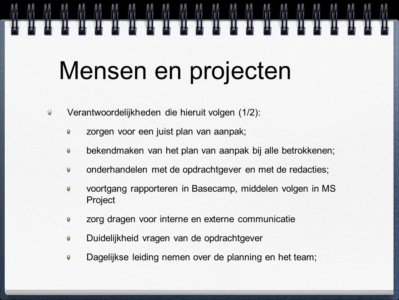 Mensen en projecten Verantwoordelijkheden die hieruit volgen (1/2):