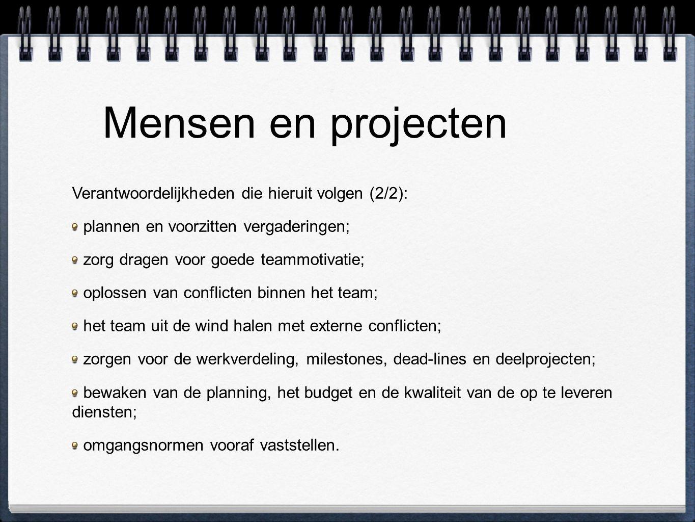Mensen en projecten Verantwoordelijkheden die hieruit volgen (2/2):