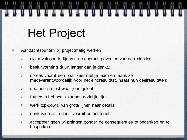 Het Project Aandachtspunten bij projectmatig werken