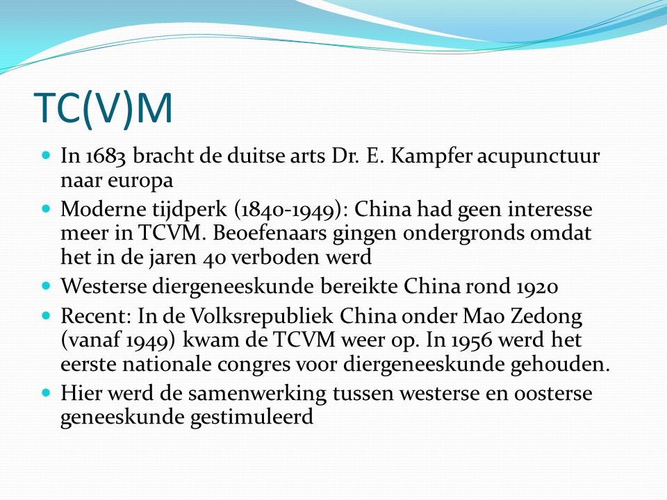 TC(V)M In 1683 bracht de duitse arts Dr. E. Kampfer acupunctuur naar europa.