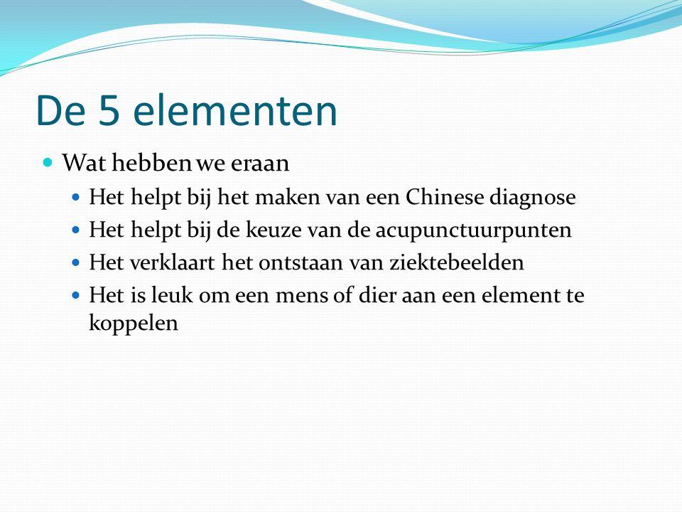 De 5 elementen Wat hebben we eraan