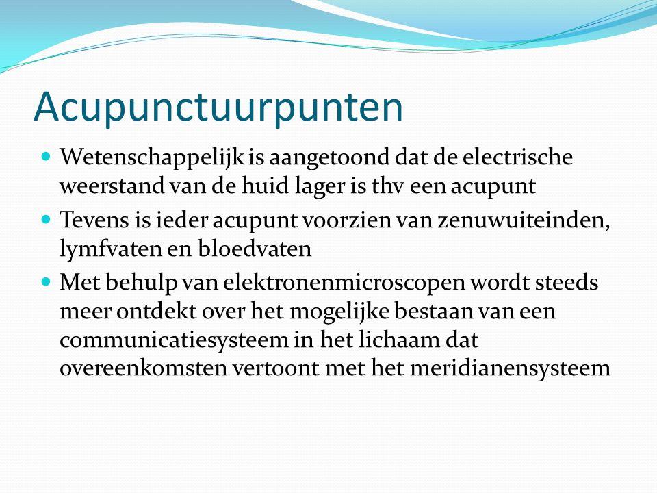 Acupunctuurpunten Wetenschappelijk is aangetoond dat de electrische weerstand van de huid lager is thv een acupunt.