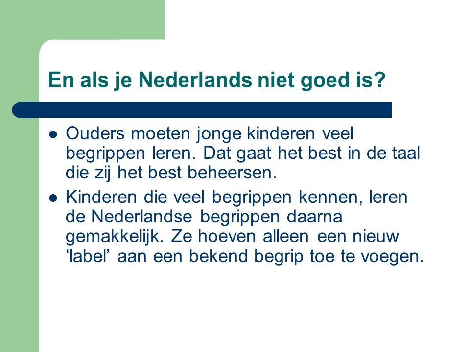 En als je Nederlands niet goed is