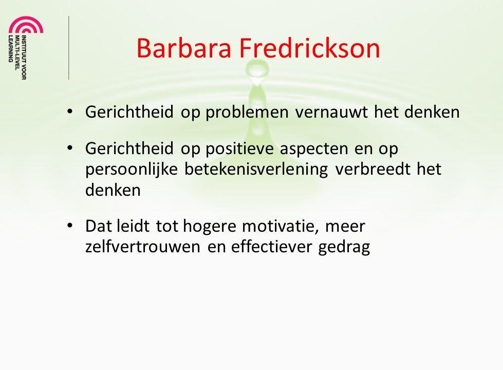 Barbara Fredrickson Gerichtheid op problemen vernauwt het denken