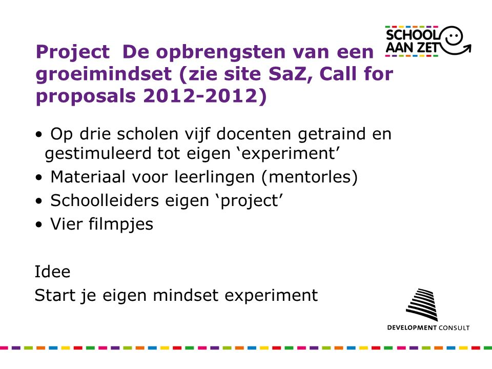 Project De opbrengsten van een groeimindset (zie site SaZ, Call for proposals 2012-2012)