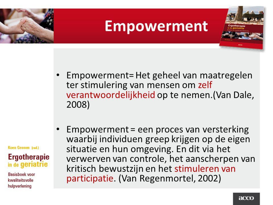 Empowerment Empowerment= Het geheel van maatregelen ter stimulering van mensen om zelf verantwoordelijkheid op te nemen.(Van Dale, 2008)