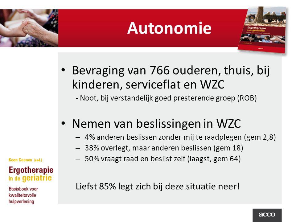 Autonomie Bevraging van 766 ouderen, thuis, bij kinderen, serviceflat en WZC. - Noot, bij verstandelijk goed presterende groep (ROB)