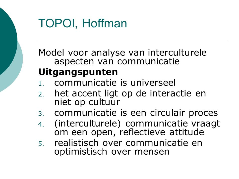TOPOI, Hoffman Model voor analyse van interculturele aspecten van communicatie. Uitgangspunten. communicatie is universeel.