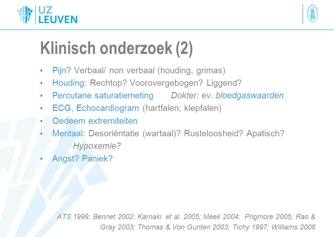 Klinisch onderzoek (2) Pijn Verbaal/ non verbaal (houding, grimas)
