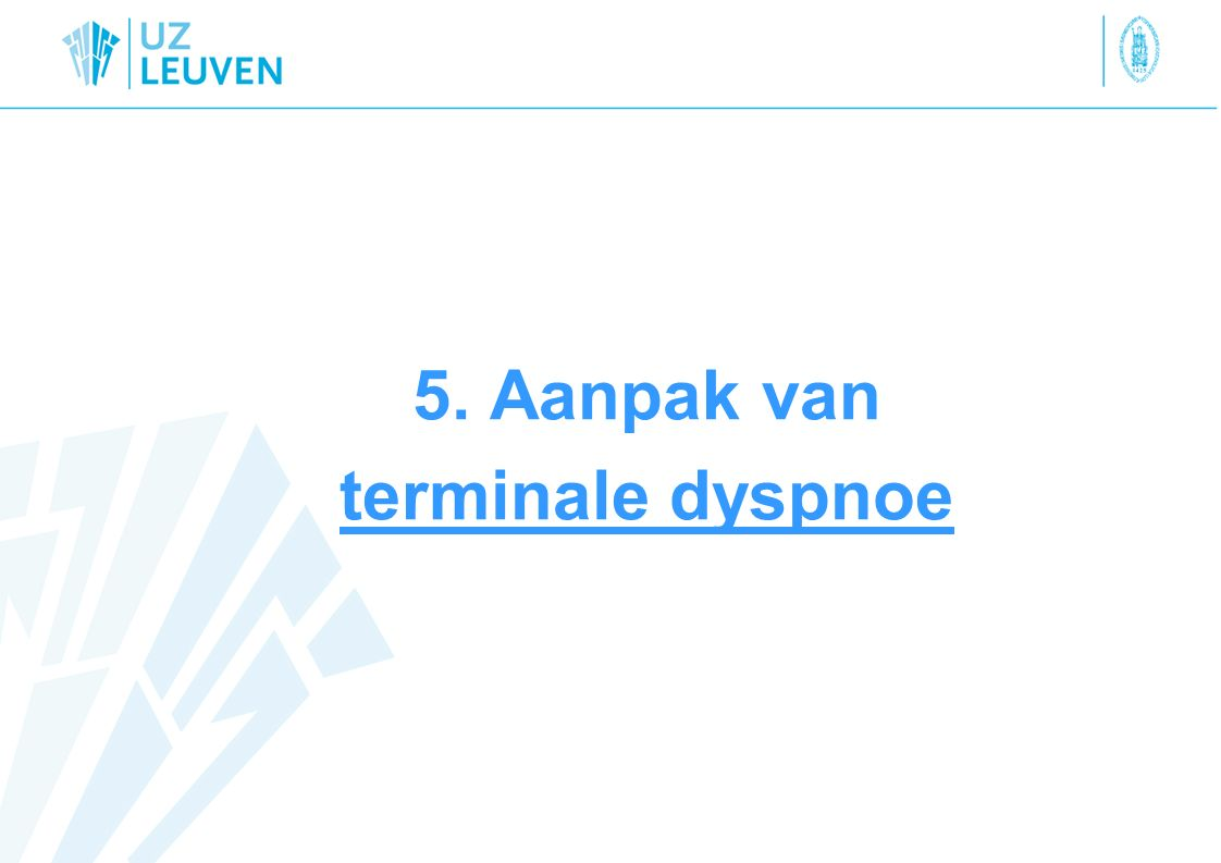 5. Aanpak van terminale dyspnoe