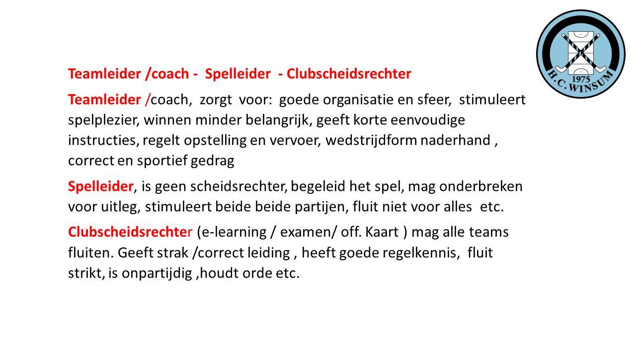 Teamleider /coach - Spelleider - Clubscheidsrechter