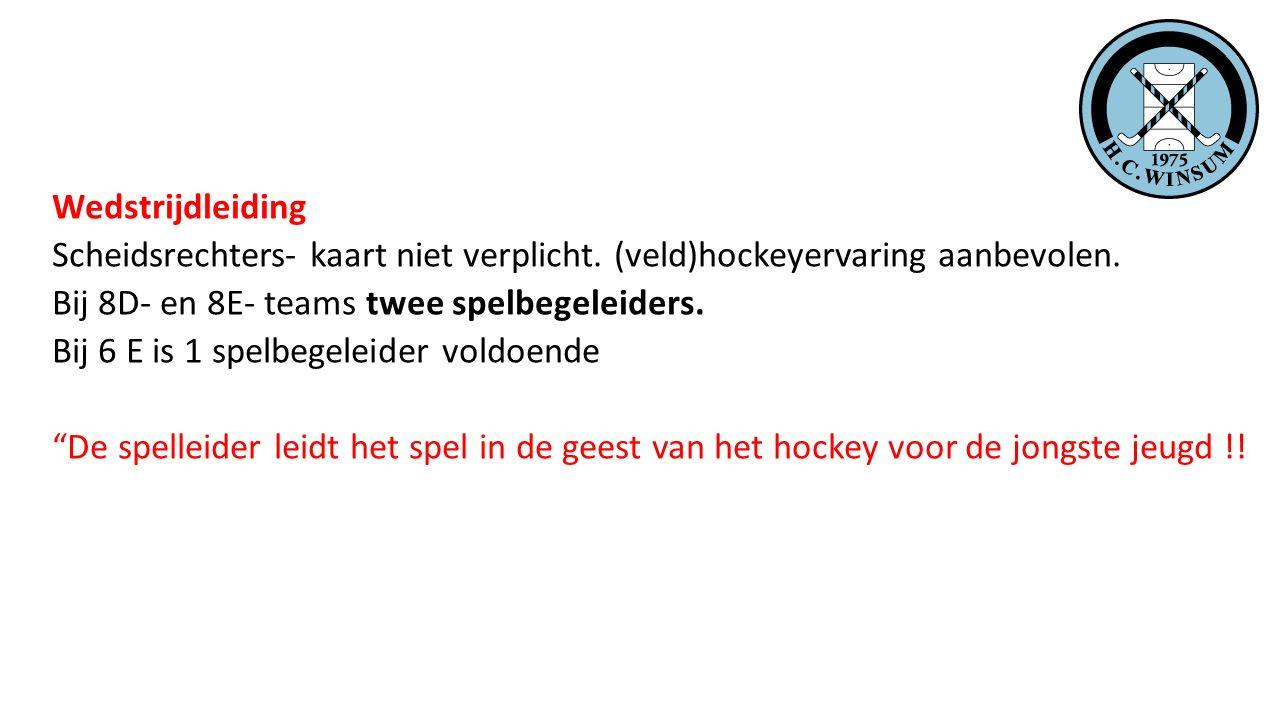 Wedstrijdleiding Scheidsrechters- kaart niet verplicht. (veld)hockeyervaring aanbevolen. Bij 8D- en 8E- teams twee spelbegeleiders.