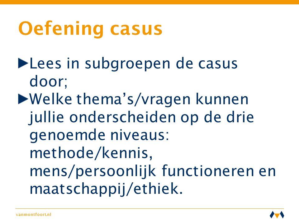 Oefening casus Lees in subgroepen de casus door;